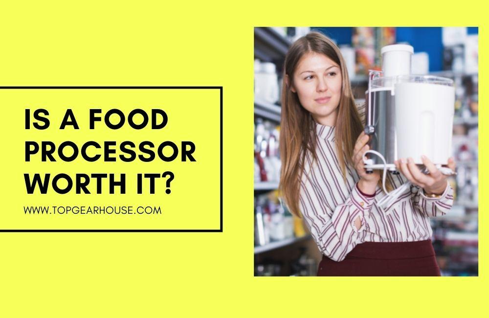 Is a food processor worth it?