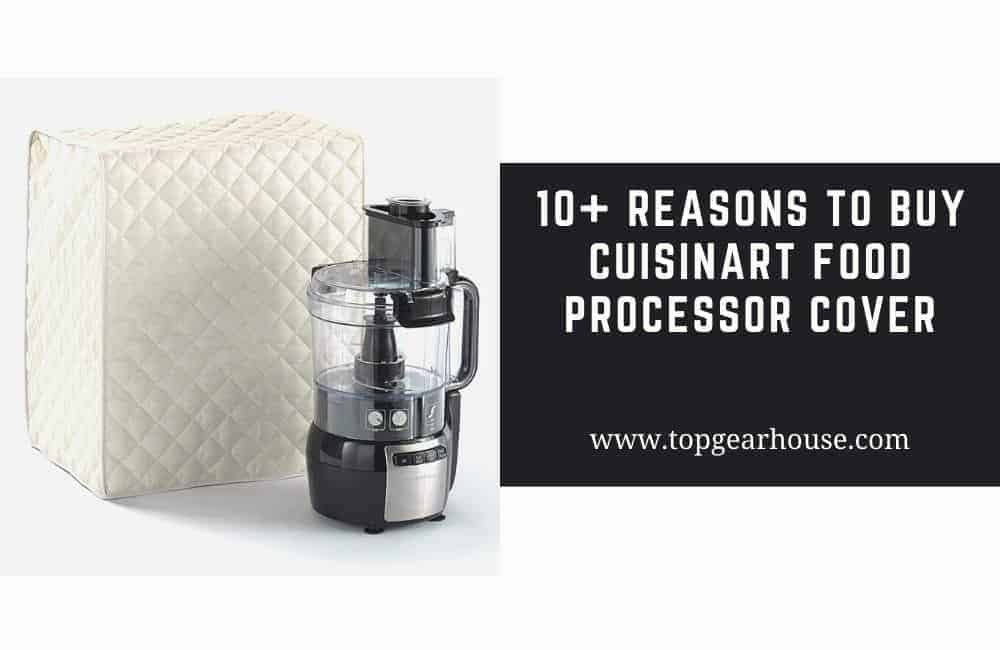 10+ Reasons to Buy Cuisinart Food Processor Cover