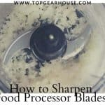 How to Sharpen Food Processor Blades
