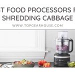 Best Food Processors For Shredding Cabbage