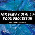 Black Friday Deals For Food Processor