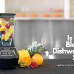 Is Ninja Blender Dishwasher Safe